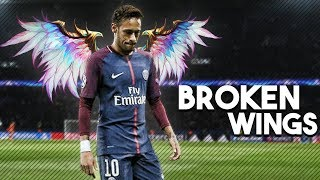 Neymar Junior Broken Wings Skills Goals 2017 18 HD