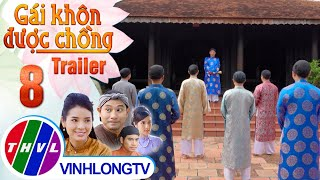 Cổ tích Việt Nam: Gái khôn được chồng - Tập 8 (Trailer)