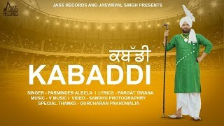 Kabaddi Full HD Parminder Albela New Punjabi Songs 2019 Punjabi Songs Jass Records