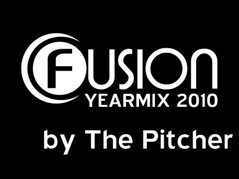 Fusion Yearmix 2010 mixed by The Pitcher