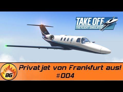 Take Off - The Flight Simulator #004 | Privatjet von Frankfurt aus! | Let