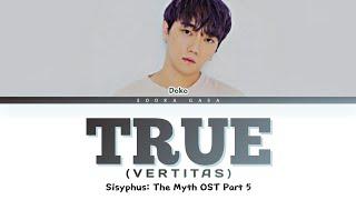 Download DOKO (도코) - 'True (Vertitas)' (Sisyphus: The Myth OST Part 5) Lyrics (Han/Rom/Eng)