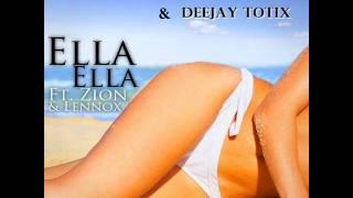Deejay tOtiX  Don Omar Ft  Zion y Lennox   Ella,Ella MIX 2011