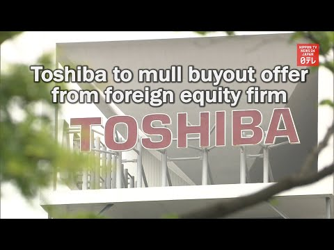 Toshiba to mull buyout offer from foreign equity firm