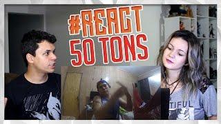 REACTION!!! O DIA EM QUE EU ASSISTI: 50 TONS DE CINZA (whinderssonnunes)