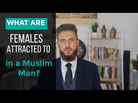 What are Females attracted to in a Muslim man?