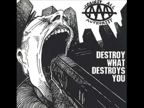 Another Fuck You Song - Destroy What Destroys You - Against All Authority