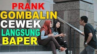 GOMBALIN CEWEK LANGSUNG BAPER - INDONESIA PRANK