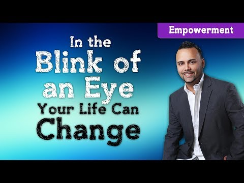In a blink of an eye your life can change! Focus on positives, on progress, visualize your dreams.