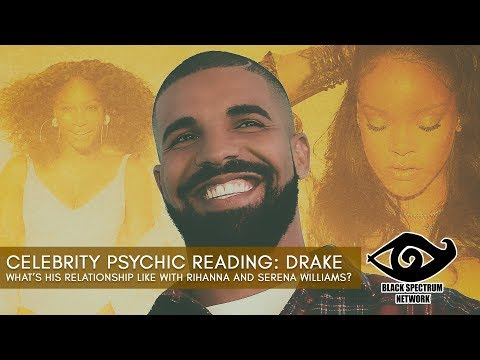 Psychic Reading - Drake - What's His Relationship with Rihanna Like?