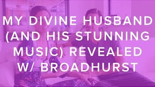 My Divine Husband (and His STUNNING Music) Revealed - Little Lover by BROADHURST