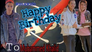Happy Birthday Muhammed Khaild