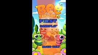 Bee Brilliant First Gameplay Android - Iphone- Ipad (music only) 2018