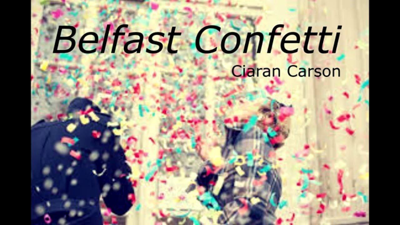 belfast confetti ciaran carson essay Student analysis of the gcse poem belfast confetti by ceiran carson belfast confetti, ciaran carson poetry, practise essay.