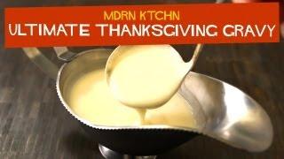 Ultimate Thanksgiving Gravy - Mdrn Ktchn