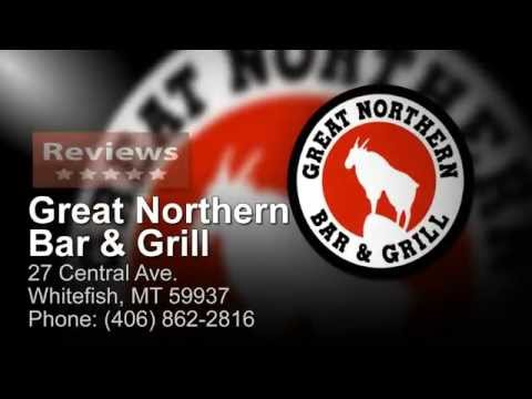 Great Northern Bar & Grill - Reviews – (406) 862-2816 WHITEFISH MONTANA RESTAURANTS Reviews