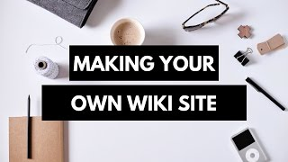 Learn Creating Your Oẁn Wiki: with Quick Programming