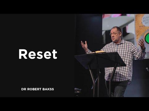 Reset | Dr Robert Bakss