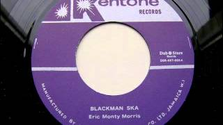 ERIC MONTY MORRIS   BLACKMAN SKA