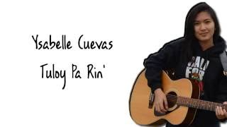 Repeat youtube video Ysabelle Cuevas - Tuloy Pa Rin (Lyrics)(Neocolours)