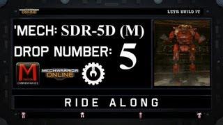 MWO Ride Along: SDR-5D (M) Drop 5
