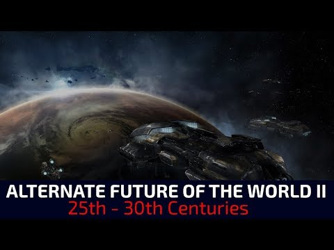 Alternate Future of the World II - Episode 16 (25th - 30th Centuries)