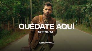 Mike Bahía - Quédate Aquí (Lyric Video) | CantoYo