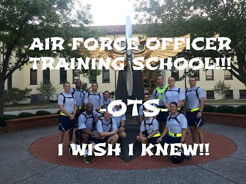 Air Force OTS (Officer Training School)  I Wish I KNEW!!
