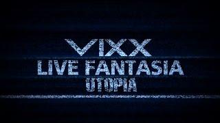 빅스(VIXX) - LIVE FANTASIA UTOPIA [DVD] SPECIAL SPOT