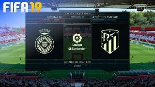 FIFA 19 - Girona FC vs. Atlético Madrid @ Estadio de Montilivi