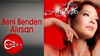 Gülçin Ergül - Beni Benden Alırsan (Audio)