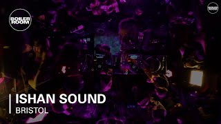 Ishan Sound Boiler Room Bristol DJ Set