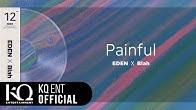[EDEN_STARDUST.12] 이든(EDEN), Blah - 'Painful' (Lyric Video)