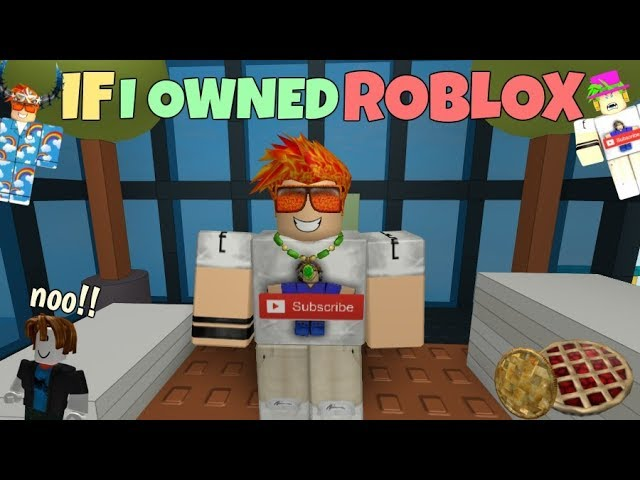 Jie Roblox If I Owned Roblox Youtube