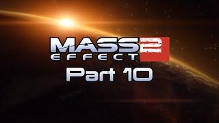 Let's Play Mass Effect 2 Part 10: Renegade Steve Completes Project Firewalker
