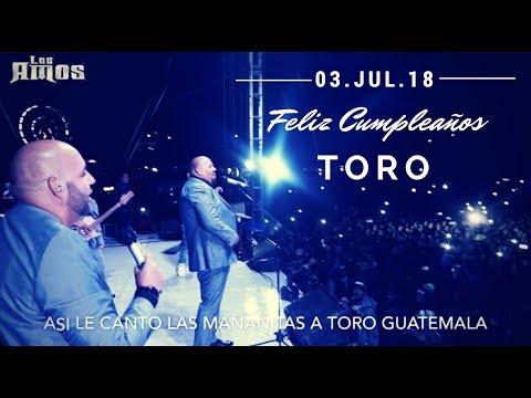 Los Amos - Asi le canto Guatemala las mañanitas a #Toro
