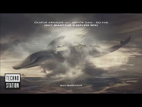 Ólafur Arnalds Feat. Arnór Dan - So Far (Guy Mantzur Sleepless Mix)
