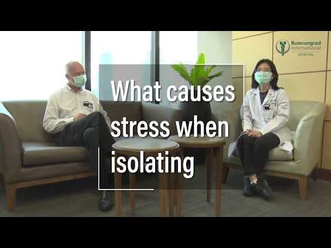 ANXIETY AND STRESS WHEN ISOLATING AND SOCIAL DISTANCING   Bumrungrad International Hospital