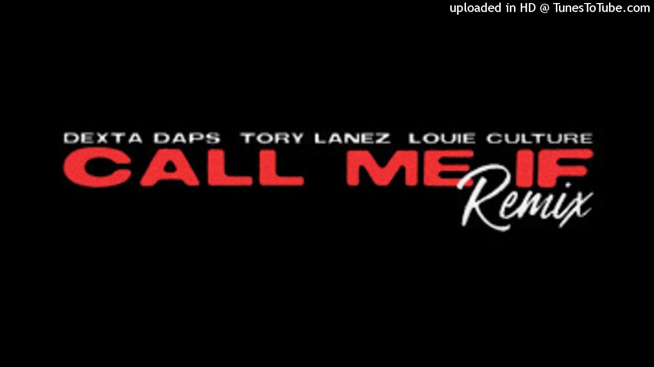 Download DEXTA DAPS -FT- TORY LANEZ & LOUIE CULTURE CALL ME IF (REMIX - CLEAN) BY #DJDEE 2021