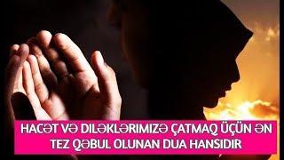 Hacət və diləklərimizə çatmaq üçün ən tez qəbul olunan dua hansıdır