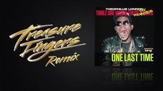 Theophilus London - One Last Time (Treasure Fingers Remix)