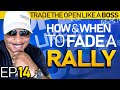 Trade The Open Like A Boss! Part 14 - How & When To Fade A Rally