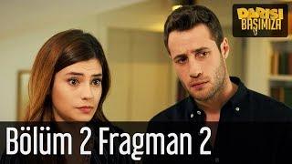 Darısı Başımıza 2. Bölüm 2. Fragman