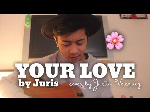 Your love x cover by Justin Vasquez