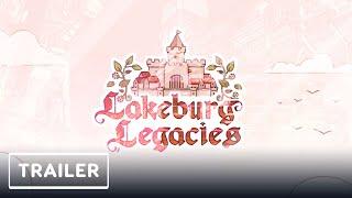Lakeburg Legacies - Gameplay Trailer | E3 2021