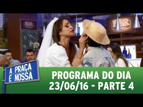 A Praça É Nossa (23/06/16) Parte 4