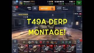 T49A Derp Montage!!