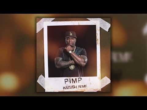 50 Cent - P.I.M.P [KAZUSH Remix] Free Downlaod