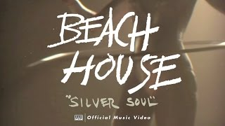 Watch Beach House Silver Soul video