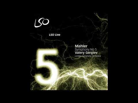 Mahler: Symphony No. 5 (London Symphony Orchestra, Valery Gergiev)